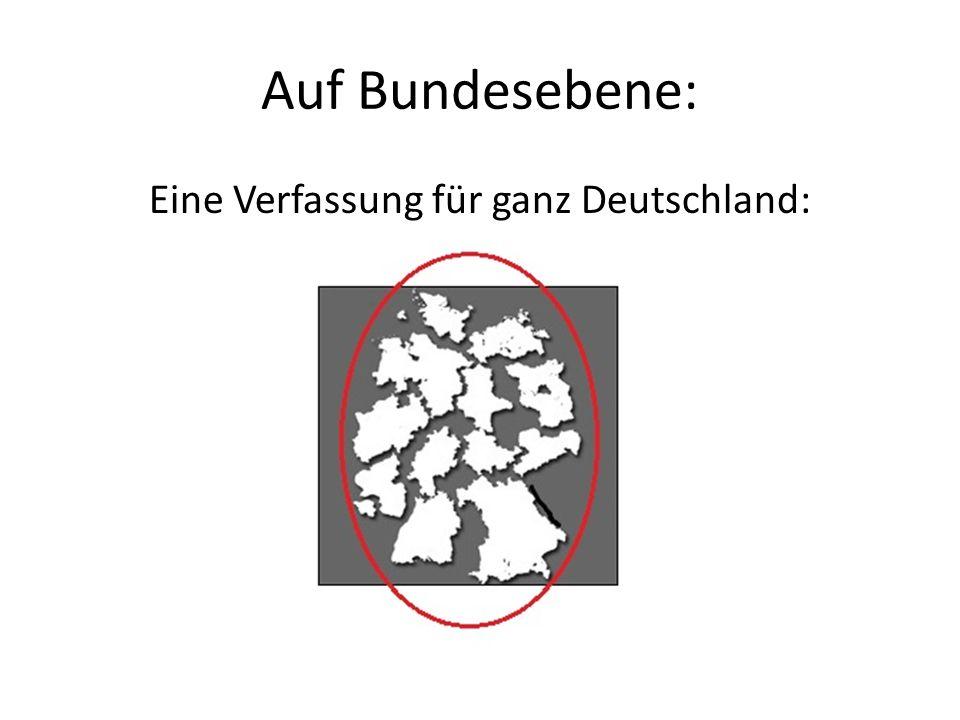 Eine Verfassung für ganz Deutschland: