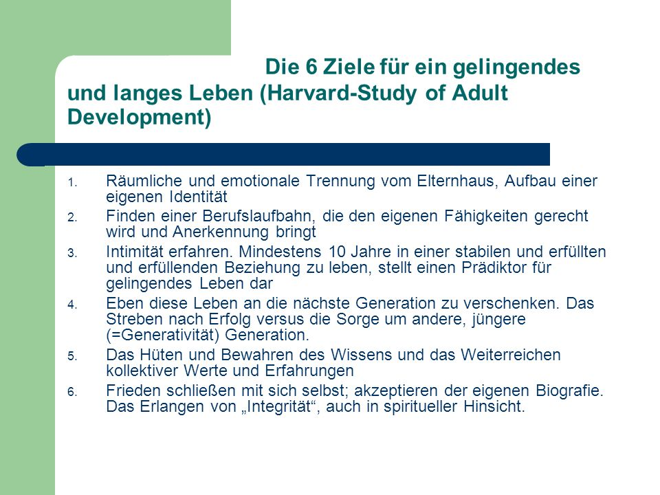 Die 6 Ziele für ein gelingendes und langes Leben (Harvard-Study of Adult Development)