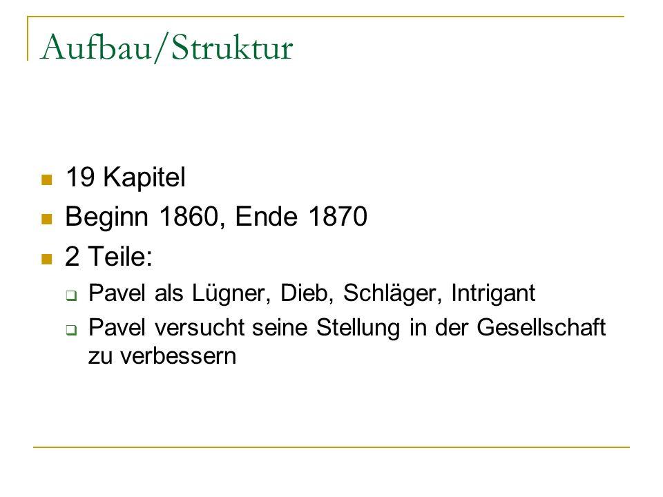 Aufbau/Struktur 19 Kapitel Beginn 1860, Ende 1870 2 Teile:
