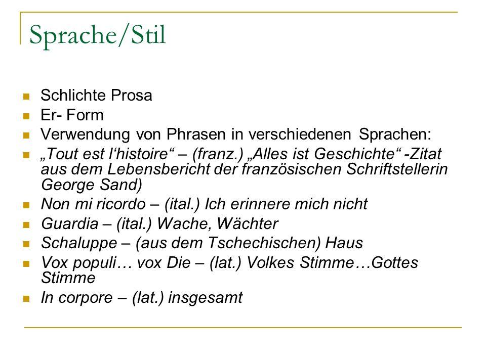 Sprache/Stil Schlichte Prosa Er- Form