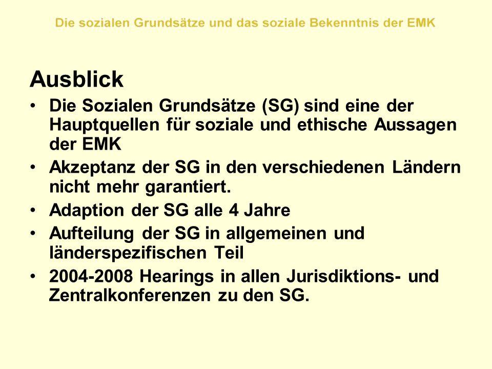 Ausblick Die Sozialen Grundsätze (SG) sind eine der Hauptquellen für soziale und ethische Aussagen der EMK.