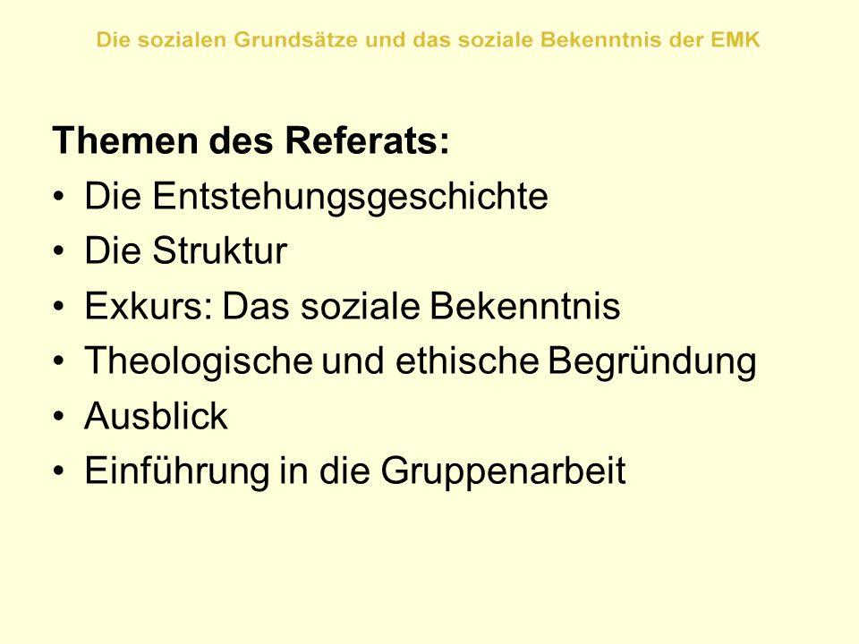 Themen des Referats: Die Entstehungsgeschichte. Die Struktur. Exkurs: Das soziale Bekenntnis. Theologische und ethische Begründung.