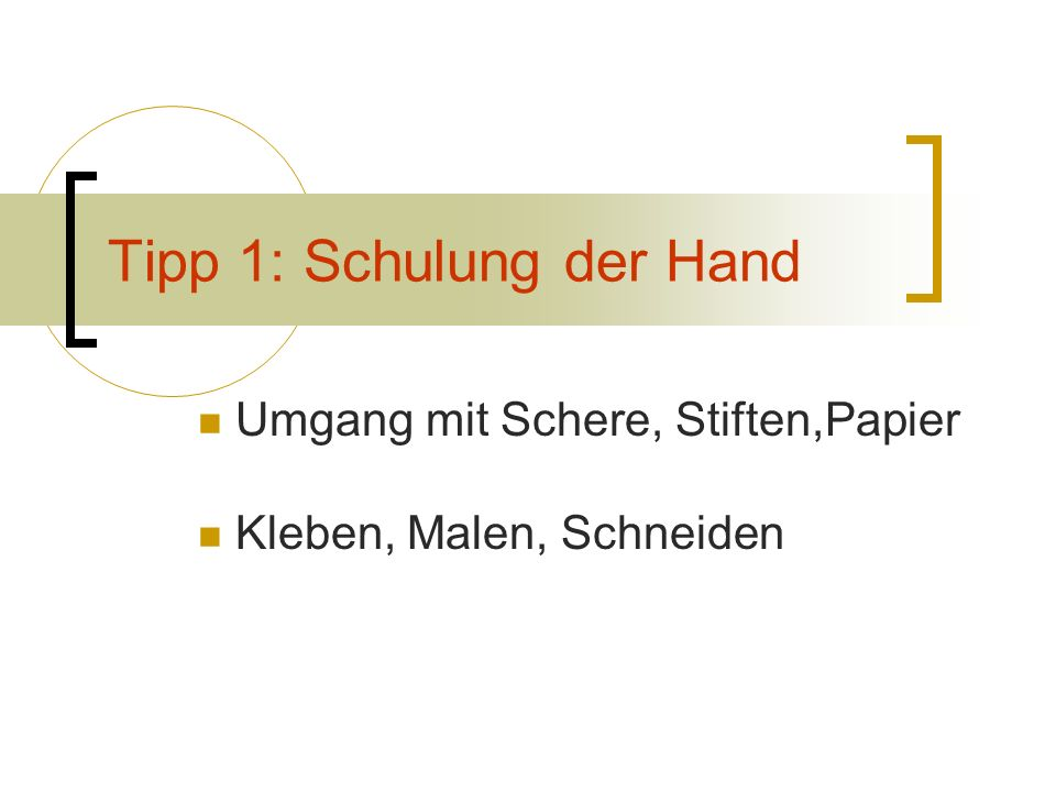 Tipp 1: Schulung der Hand