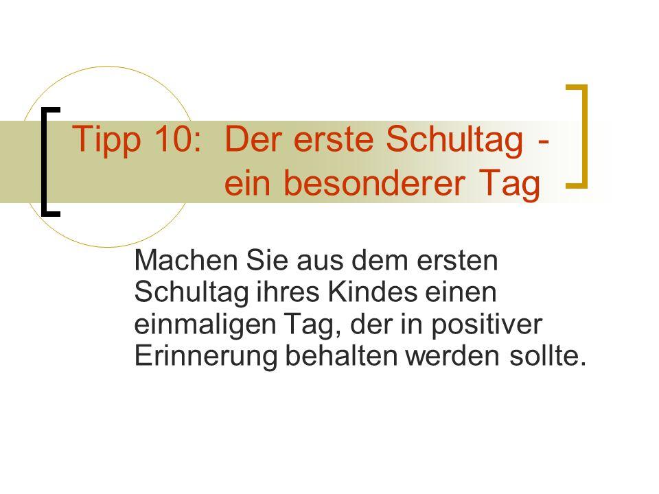 Tipp 10: Der erste Schultag - ein besonderer Tag