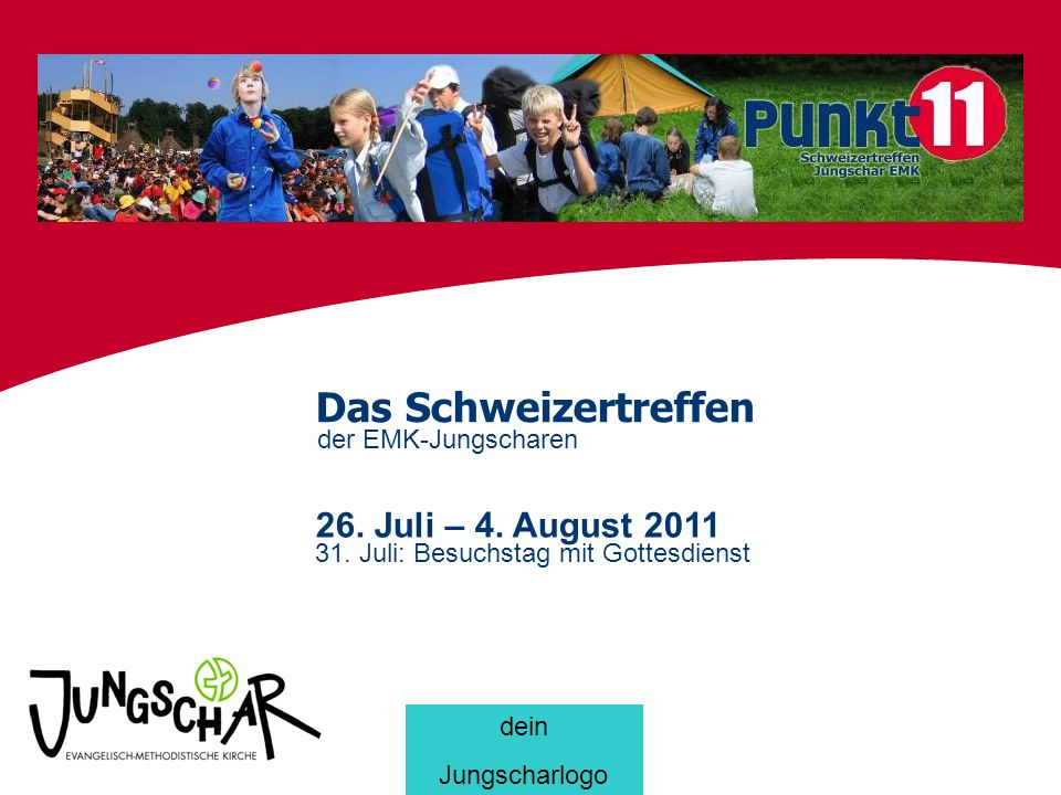 Das Schweizertreffen 26. Juli – 4. August 2011 der EMK-Jungscharen
