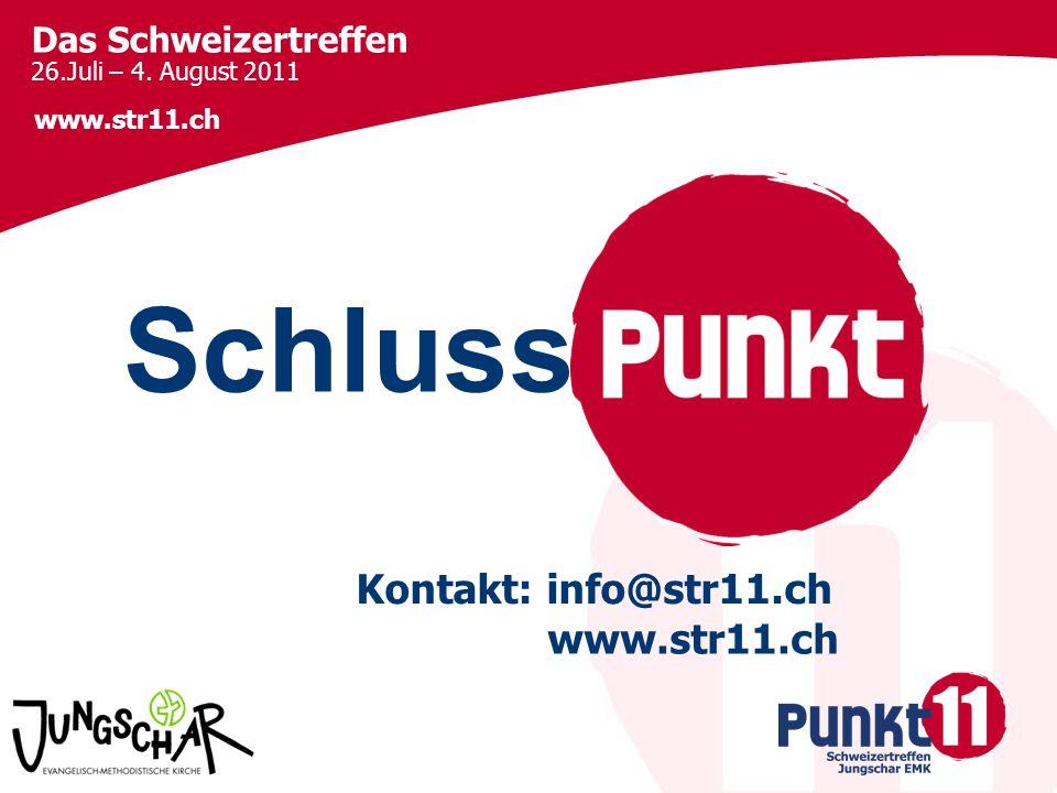 Schluss Kontakt: info@str11.ch www.str11.ch