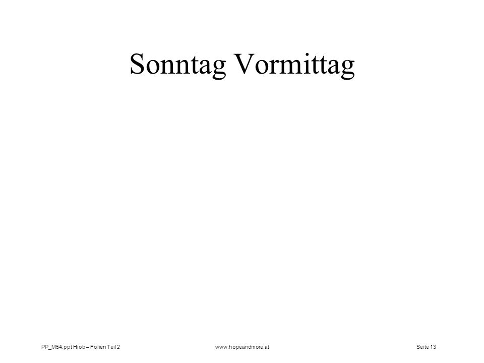 Sonntag Vormittag PP_M54.ppt Hiob – Folien Teil 2 www.hopeandmore.at