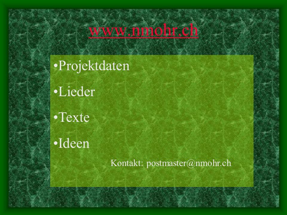 www.nmohr.ch Projektdaten Lieder Texte Ideen