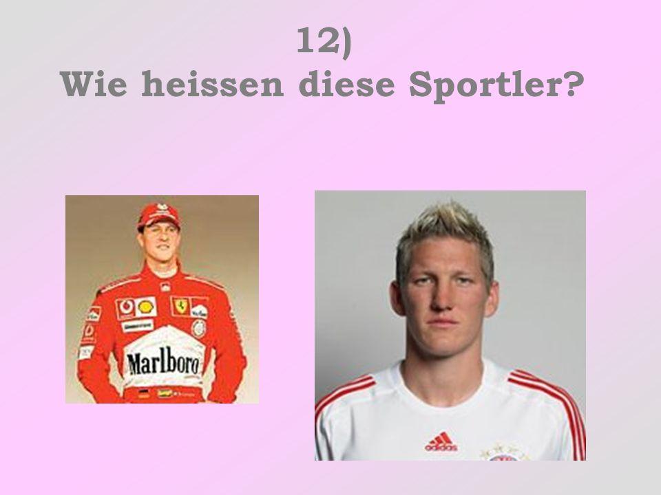12) Wie heissen diese Sportler