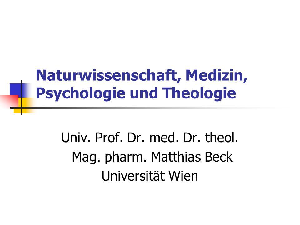 Naturwissenschaft, Medizin, Psychologie und Theologie