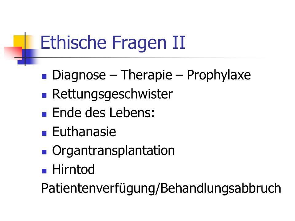 Ethische Fragen II Diagnose – Therapie – Prophylaxe