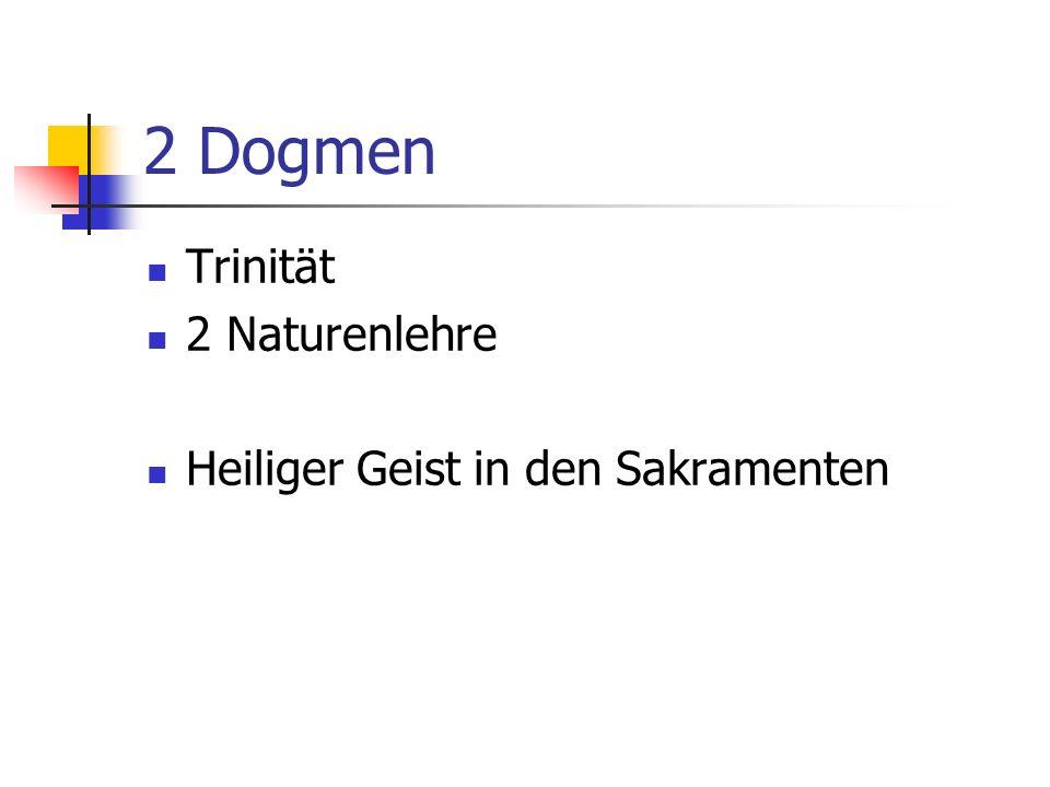 2 Dogmen Trinität 2 Naturenlehre Heiliger Geist in den Sakramenten