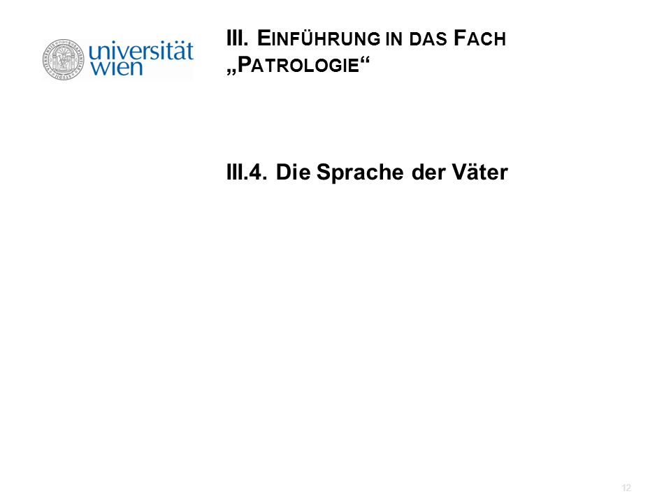 """III. Einführung in das Fach """"Patrologie III.4. Die Sprache der Väter"""