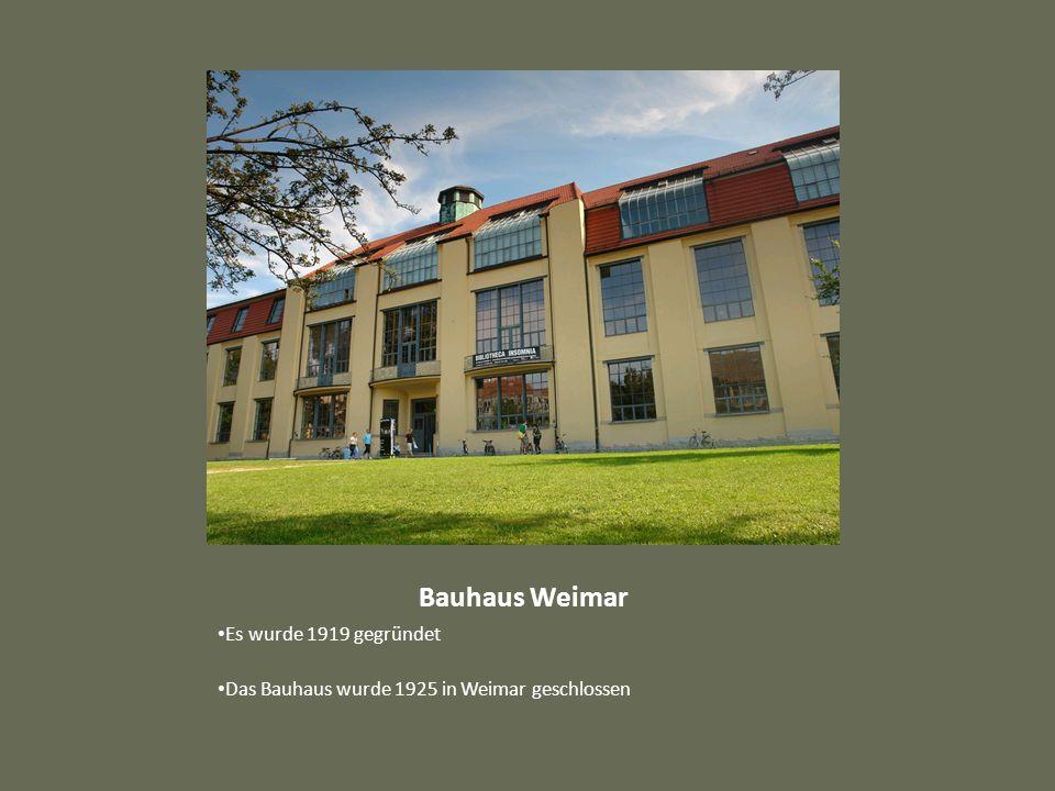 Bauhaus Weimar Es wurde 1919 gegründet