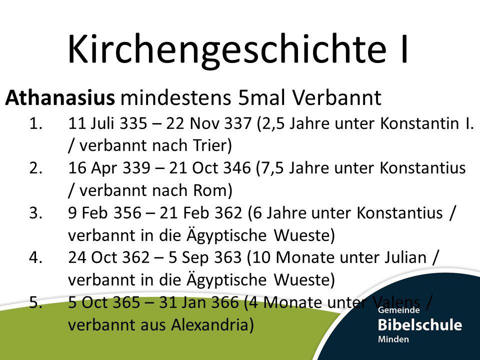 Kirchengeschichte I Athanasius mindestens 5mal Verbannt