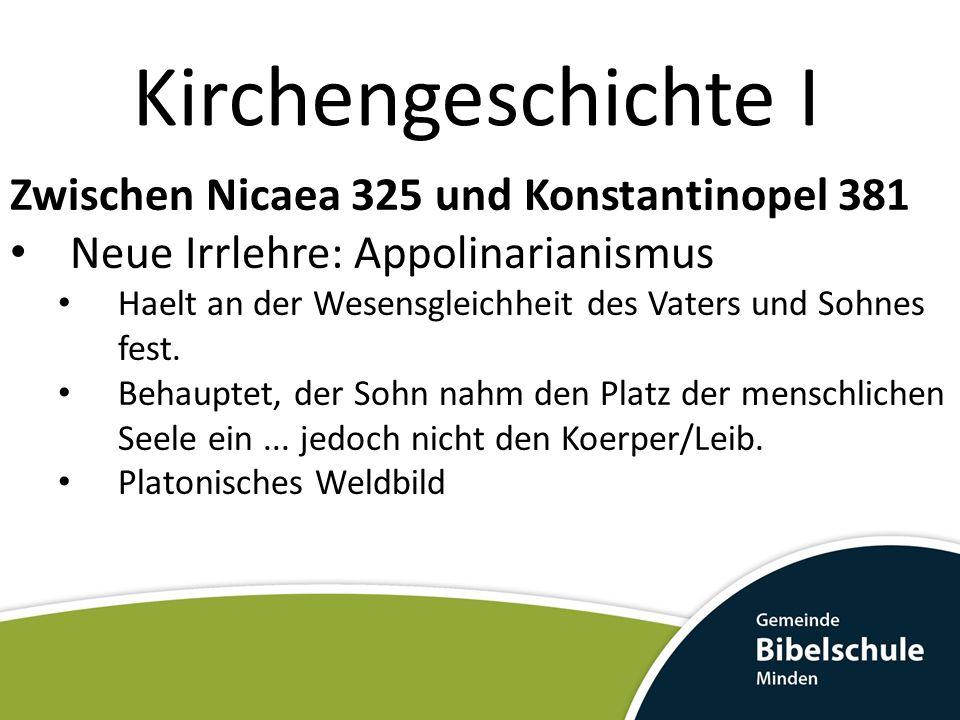 Kirchengeschichte I Zwischen Nicaea 325 und Konstantinopel 381