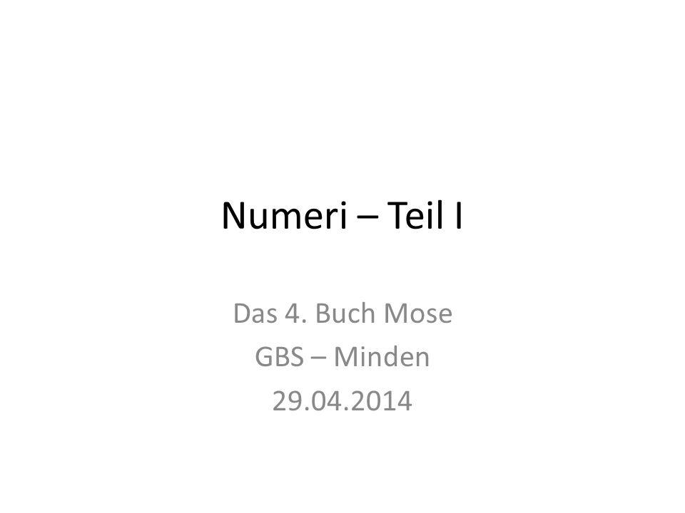 Das 4. Buch Mose GBS – Minden 29.04.2014