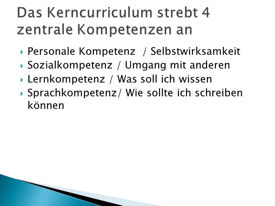 Das Kerncurriculum strebt 4 zentrale Kompetenzen an