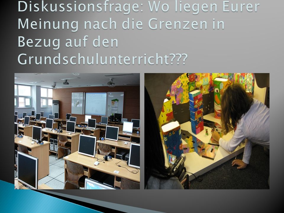 Diskussionsfrage: Wo liegen Eurer Meinung nach die Grenzen in Bezug auf den Grundschulunterricht