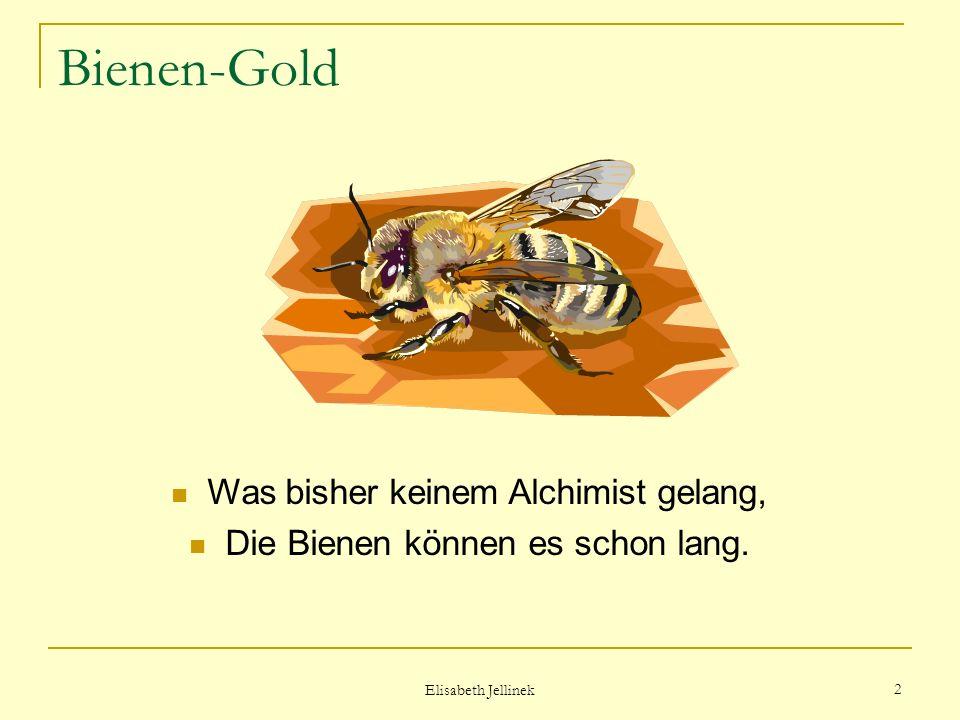 Bienen-Gold Was bisher keinem Alchimist gelang,