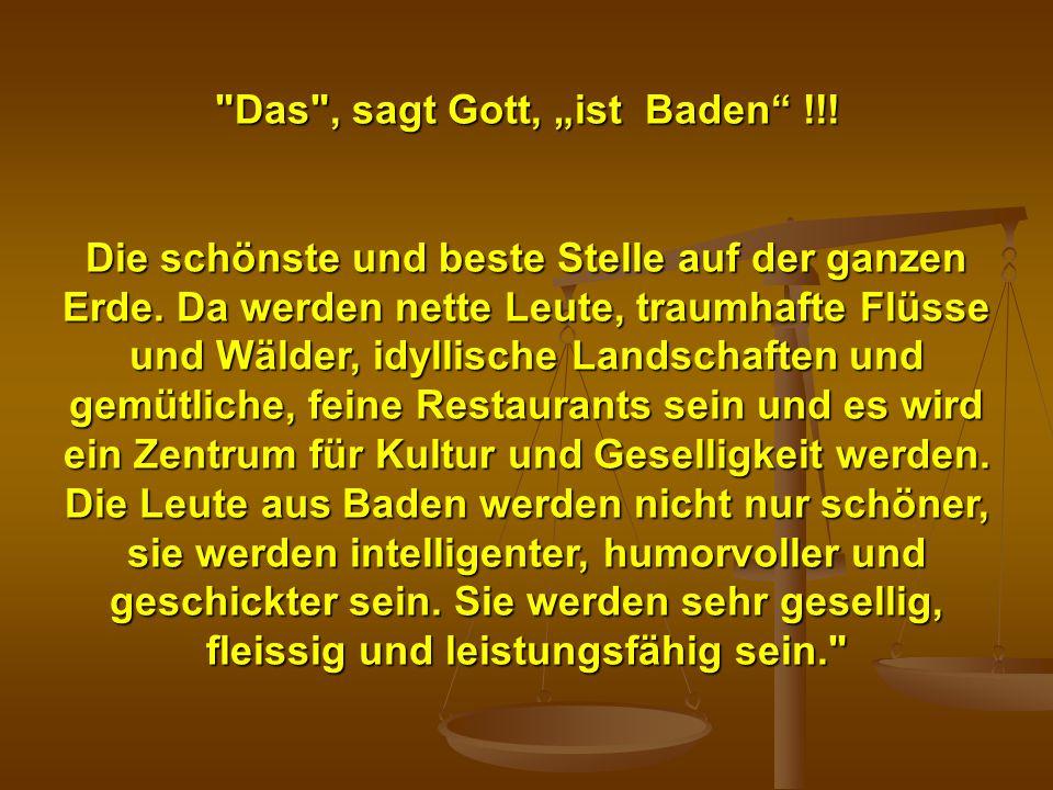 """Das , sagt Gott, """"ist Baden !!!"""