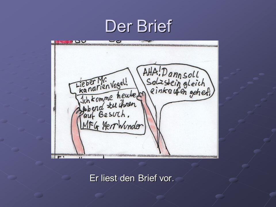 Der Brief Er liest den Brief vor.