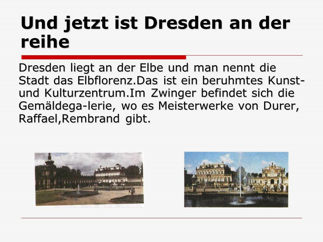 Und jetzt ist Dresden an der reihe