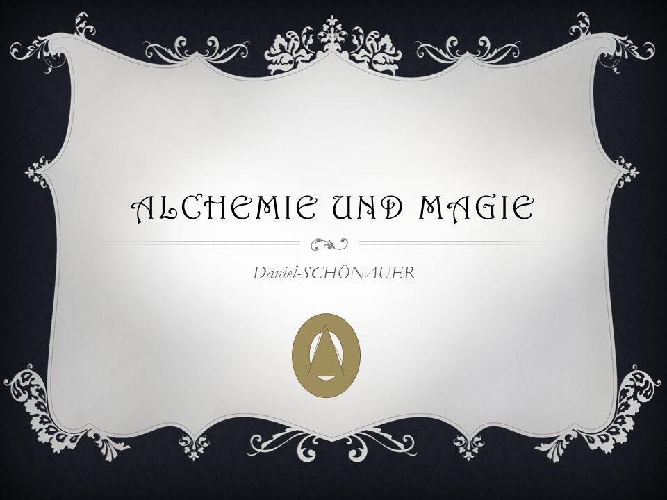 Alchemie UND MAGIE Daniel-SCHÖNAUER
