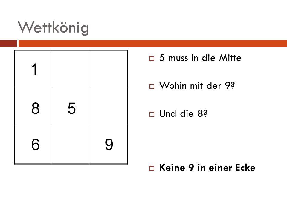 Wettkönig 1 8 5 6 9 5 muss in die Mitte Wohin mit der 9 Und die 8