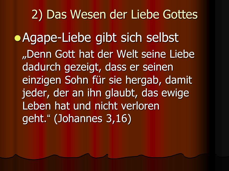 2) Das Wesen der Liebe Gottes