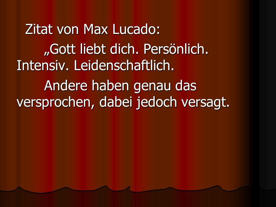 """Zitat von Max Lucado: """"Gott liebt dich. Persönlich."""