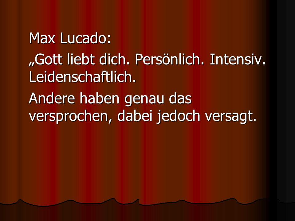 """Max Lucado: """"Gott liebt dich. Persönlich. Intensiv."""