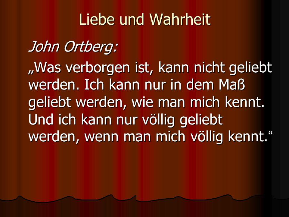Liebe und Wahrheit John Ortberg: