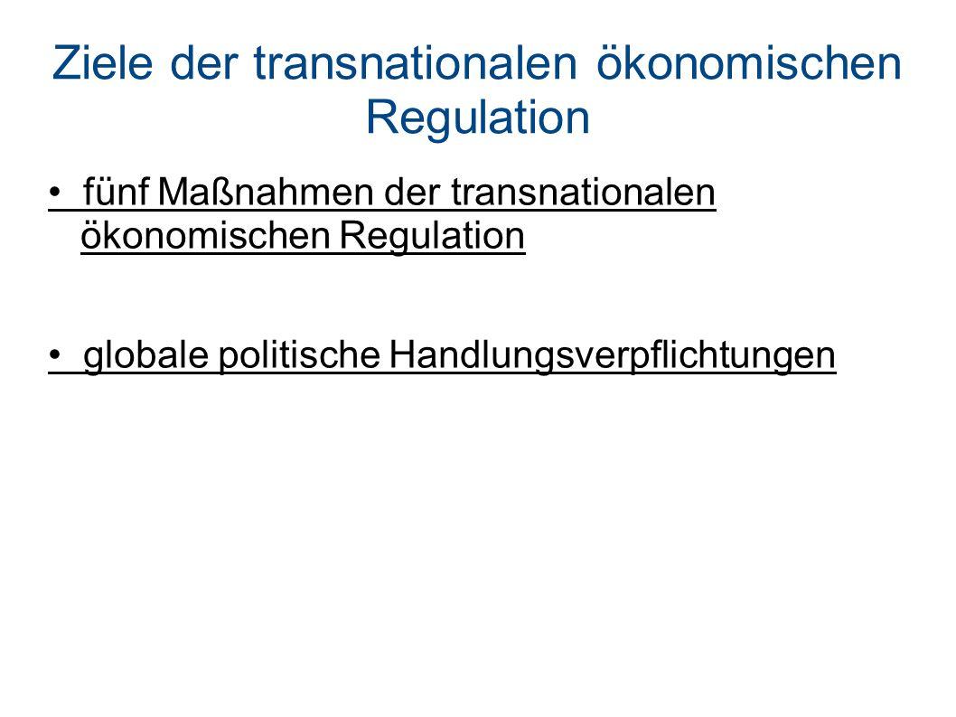 Ziele der transnationalen ökonomischen Regulation