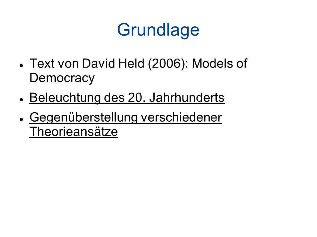 Grundlage Text von David Held (2006): Models of Democracy