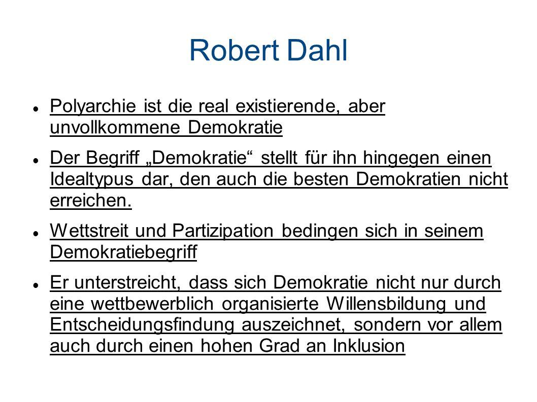 Robert Dahl Polyarchie ist die real existierende, aber unvollkommene Demokratie.