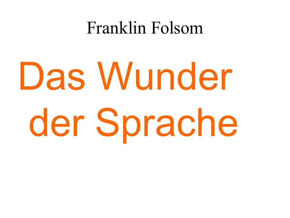 Franklin Folsom Das Wunder der Sprache
