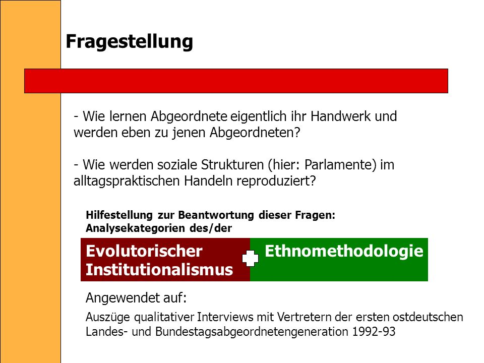 Fragestellung Evolutorischer Institutionalismus Ethnomethodologie