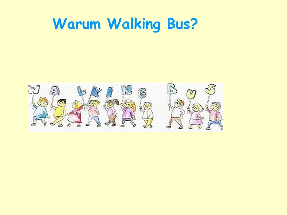 Warum Walking Bus