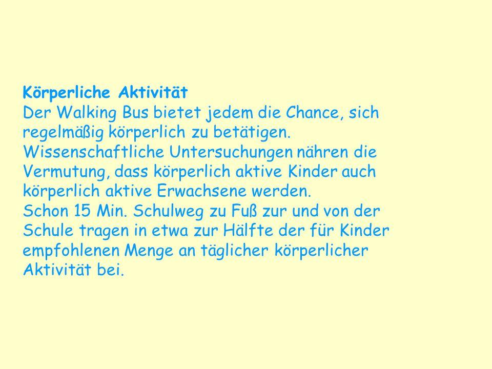 Körperliche Aktivität Der Walking Bus bietet jedem die Chance, sich