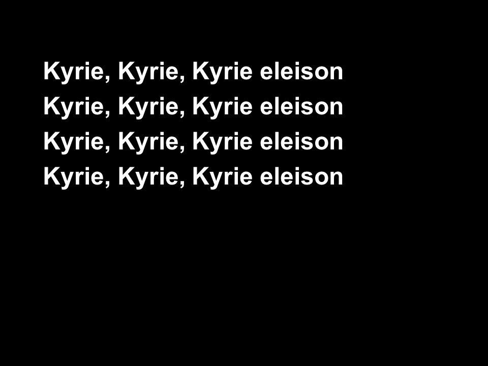 Kyrie, Kyrie, Kyrie eleison