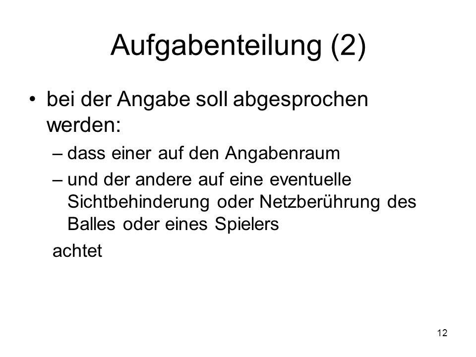 Aufgabenteilung (2) bei der Angabe soll abgesprochen werden: