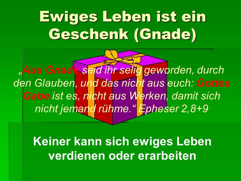Ewiges Leben ist ein Geschenk (Gnade)