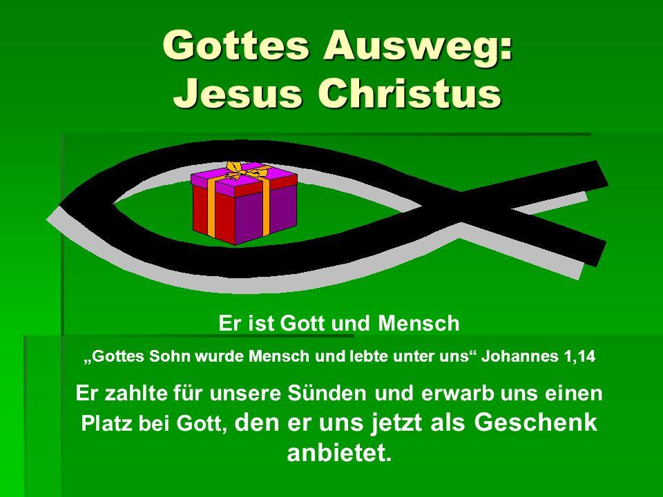 Gottes Ausweg: Jesus Christus