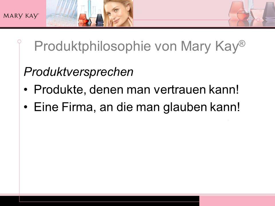 Produktphilosophie von Mary Kay®