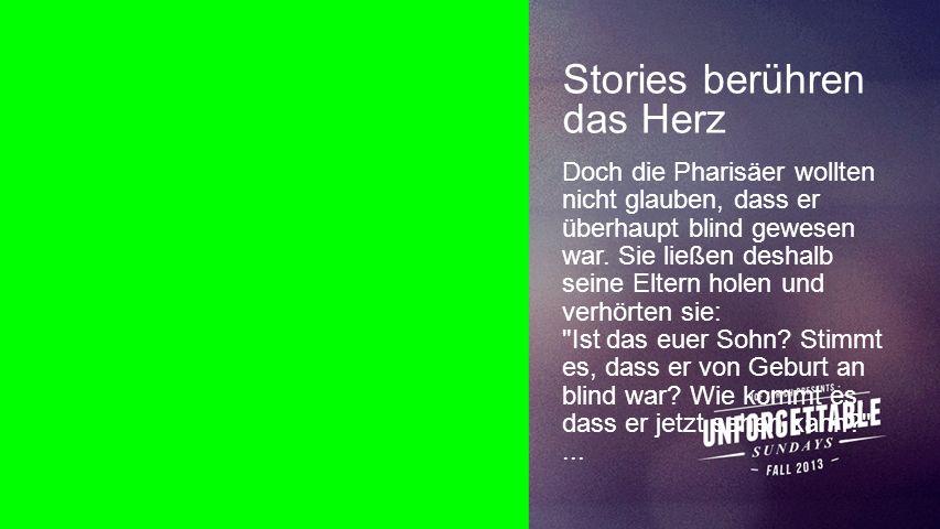 Stories berühren das Herz