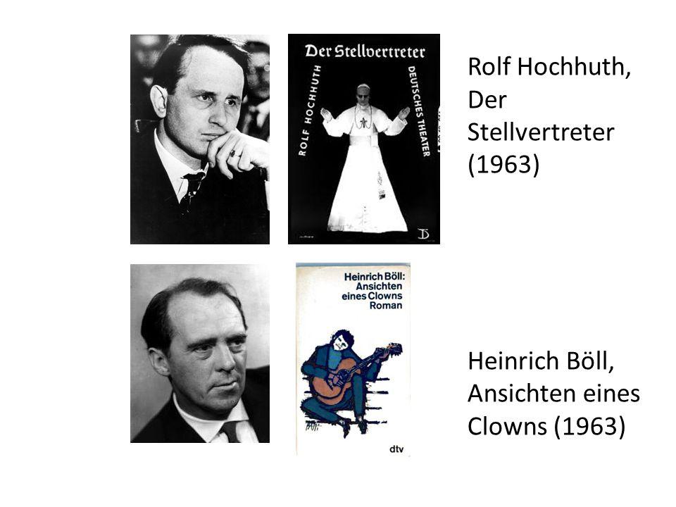 Rolf Hochhuth, Der Stellvertreter (1963) Heinrich Böll, Ansichten eines Clowns (1963)