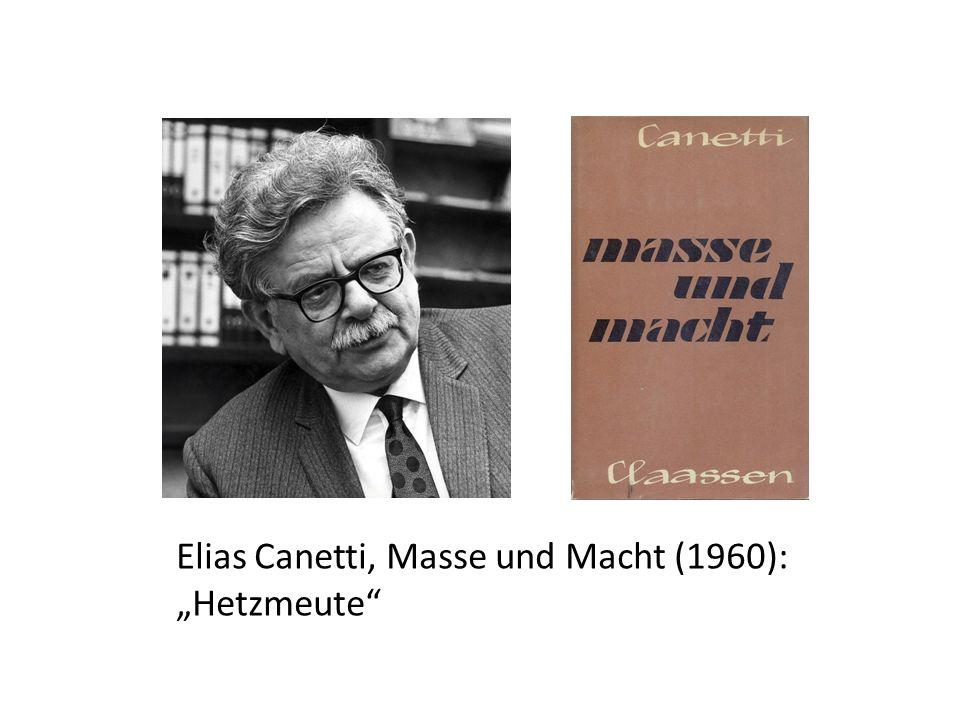 """Elias Canetti, Masse und Macht (1960): """"Hetzmeute"""
