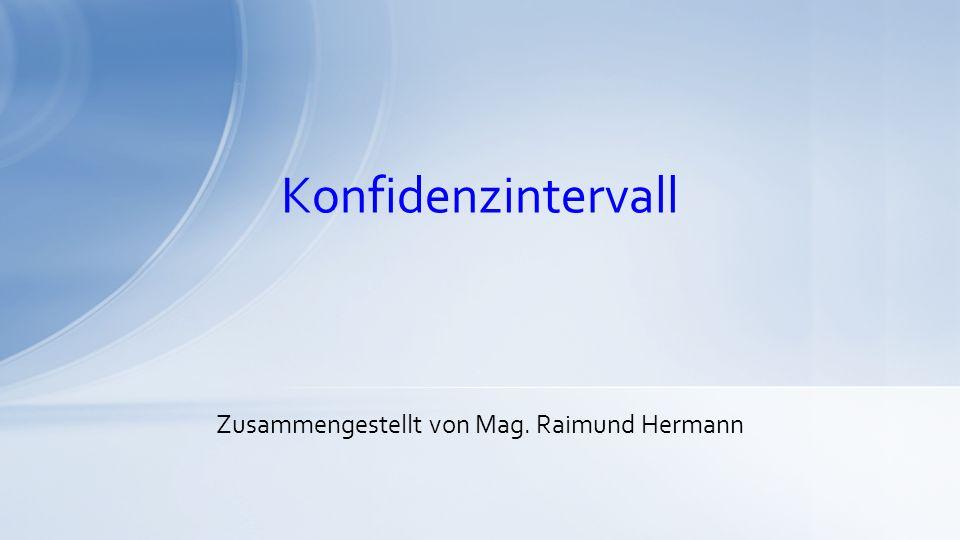 Zusammengestellt von Mag. Raimund Hermann