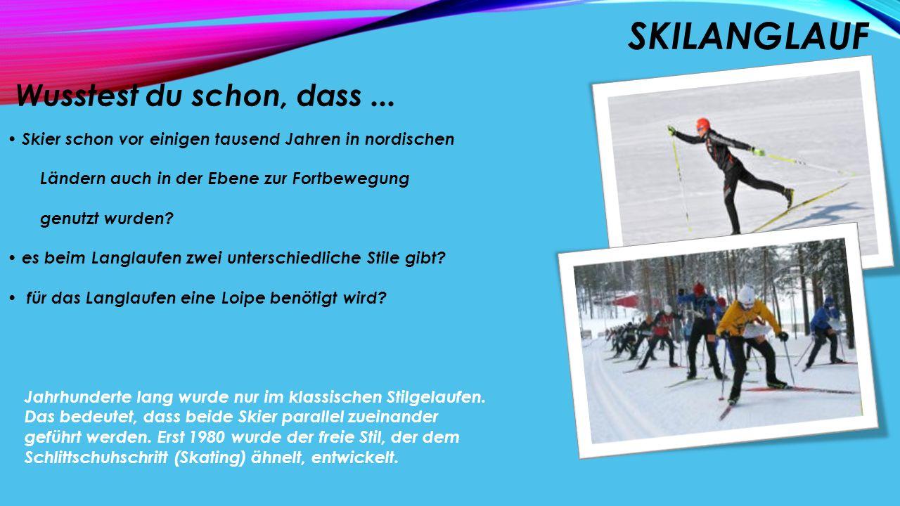 Skilanglauf Wusstest du schon, dass ...